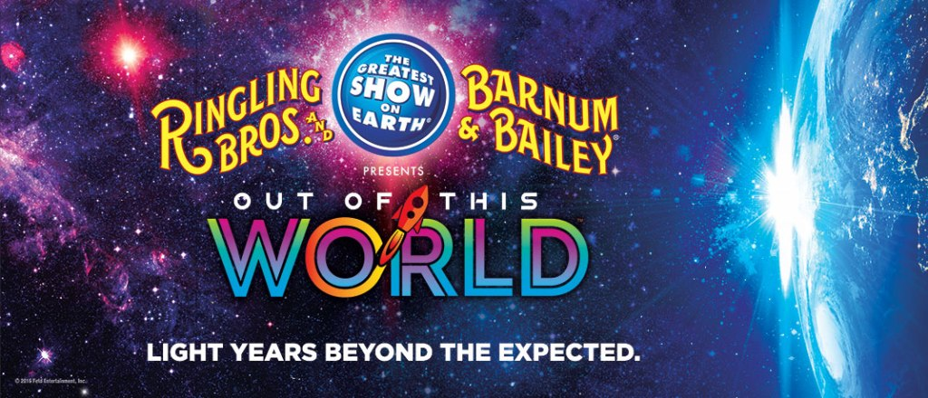 Ringling Bros Out of this World 2017